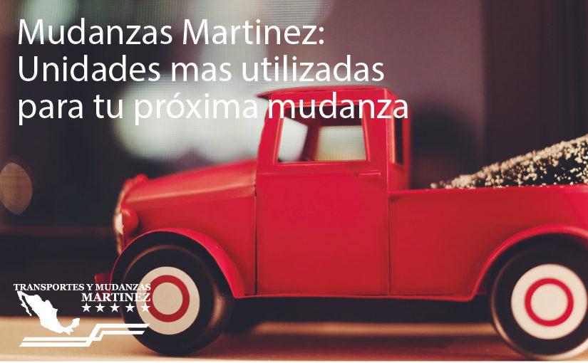 Mudanzas Martinez: Unidades mas utilizadas para tu próxima mudanza