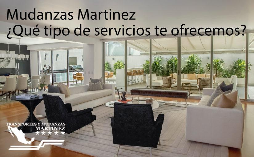 Mudanzas Martinez ¿Qué tipo de servicios te ofrecemos?